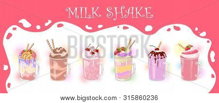 Vector Set Of Multicolor Milkshakes With Straws In Glass Cups. Desserts With Berry, Fruit, Chocolate
