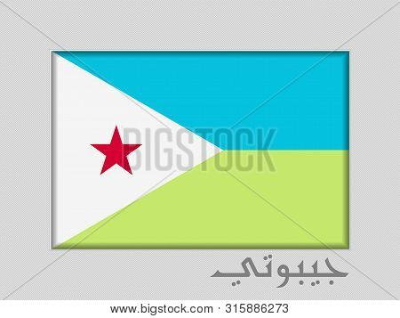 Flag Of Djibouti With Name Of Country In Arabic. National Ensign Aspect Ratio 2 To 3 On Gray Cardboa