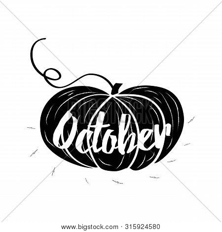 Hand-sketched Typographic Element With Pumpkins, Hearts, Pumpkin And Text In Black Style. October