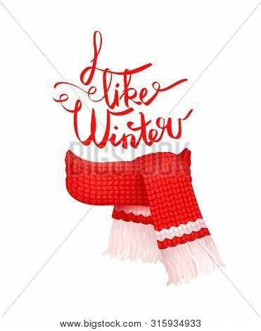 I Like Winter Greeting Card, Red Knitted Scarf With White Woolen Threads Isolated Vector. Cachemire