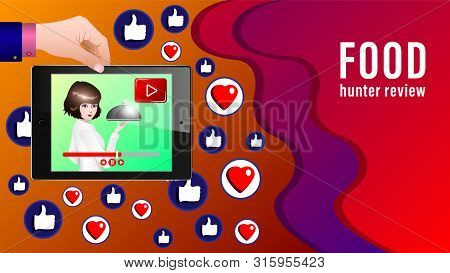 Food Review Banner. The Girl Takes The Dish To Display Tablet Live On Background Likes, Broadcast Or