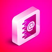Isometric Address book icon isolated on pink background. Notebook, address, contact, directory, phone, telephone book icon. Silver square button. Vector Illustration poster