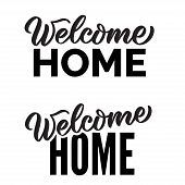 welcome home text. Hand drawn calligraphy and brush pen lettering typography. greeting card words, graphic decoration, flyer, poster, banner, print, one color horisontal or vertical vector poster