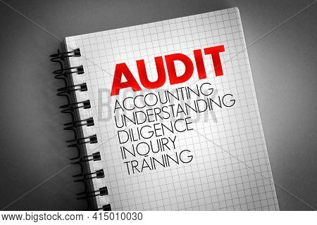 Audit - Accounting, Understanding, Diligence, Inquiry, Training Acronym On Notepad, Business Concept