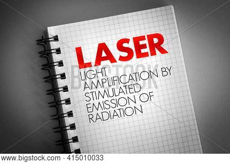 Laser - Light Amplification By Stimulated Emission Of Radiation Acronym On Notepad, Technology Conce