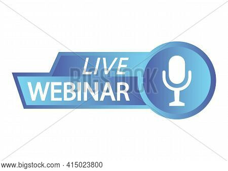 Live Webinar Button. Blue Color Icon For Online Course, Distance Education, Video Lecture, Internet