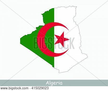 Algerian Map Flag. Map Of Algeria With The National Flag Of Algeria Isolated On White Background. Ve