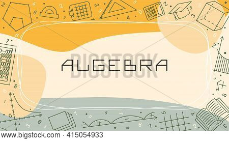 Vector Design Templates For Algebra In Simple Modern Style With Line School Elements. Cover For A Tu
