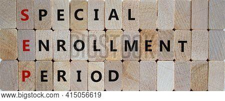 Sep, Special Enrollment Period Symbol. Wooden Blocks With Words 'sep, Special Enrollment Period'. Be