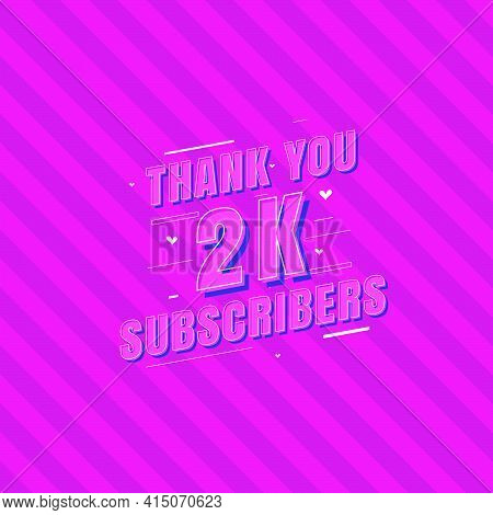 Thank You 2k Subscribers Celebration, Greeting Card For 2000 Social Subscribers.