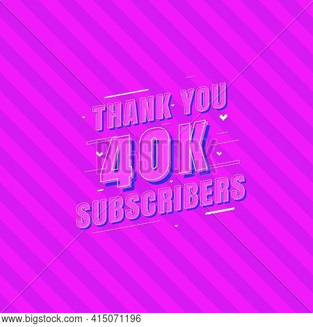 Thank You 40k Subscribers Celebration, Greeting Card For 40000 Social Subscribers.