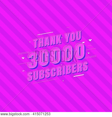 Thank You 30000 Subscribers Celebration, Greeting Card For 30k Social Subscribers.