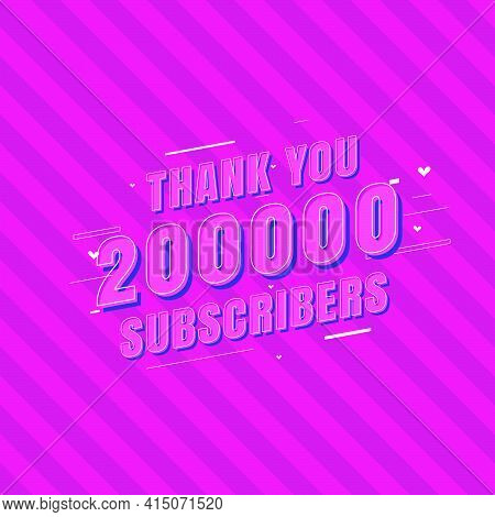 Thank You 200000 Subscribers Celebration, Greeting Card For 200k Social Subscribers.