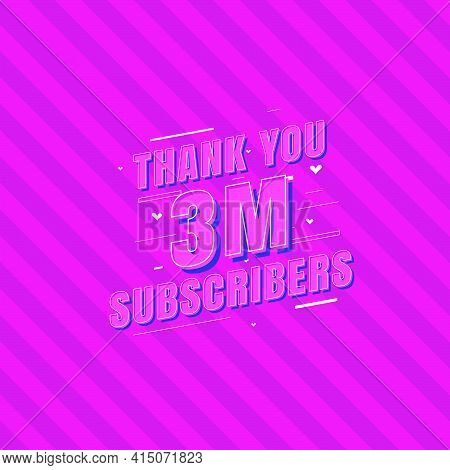Thank You 3m Subscribers Celebration, Greeting Card For 3000000 Social Subscribers.