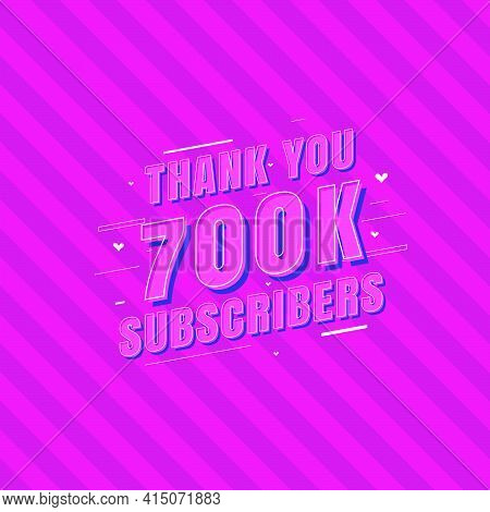 Thank You 700k Subscribers Celebration, Greeting Card For 700000 Social Subscribers.
