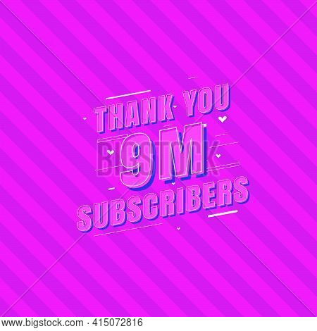 Thank You 9m Subscribers Celebration, Greeting Card For 9000000 Social Subscribers.