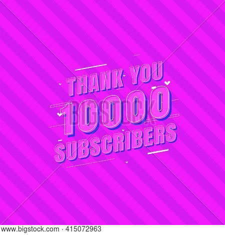 Thank You 10000 Subscribers Celebration, Greeting Card For 10k Social Subscribers.