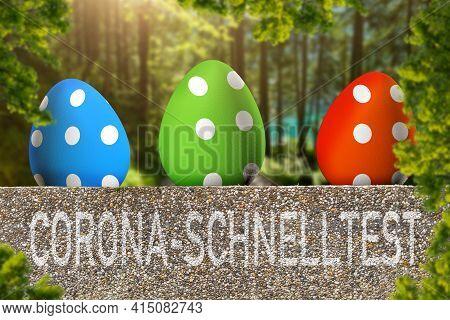 Schnelltest: Corona Virus Quick Test - German Text On Easter Egg Background.