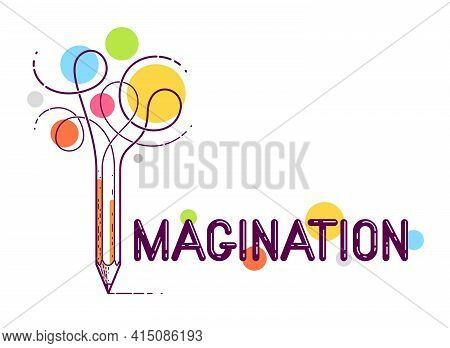 Imagination Word With Pencil Instead Of Letter I, Imagine And Fantasy Concept, Vector Conceptual Cre