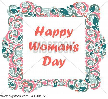 8 March Women Day Greeting Card With Beautiful Floral Frame Vector Vintage Elegant Classic Style Des
