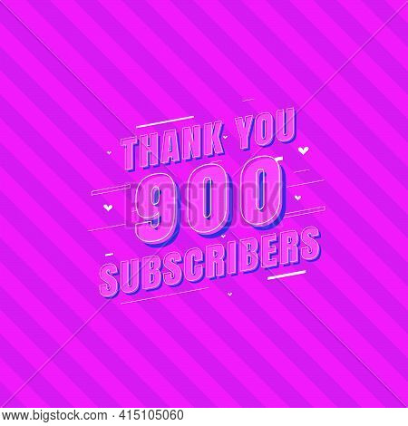Thank You 900 Subscribers Celebration, Greeting Card For Social Subscribers.