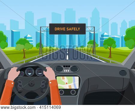 Drive Safely Concept. The Driver S Hands On The Steering Wheel. Drive Safely Warning Billboard. View
