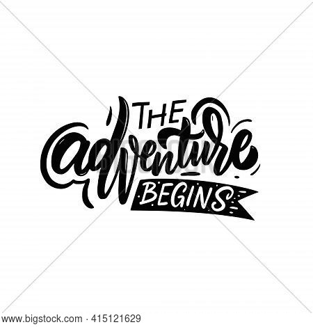 The Adventure Begins. Hand Drawn Black Color Lettering Phrase.