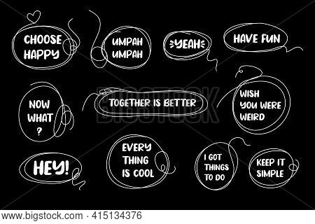 Funny Quotes In Artsy Speech Bubbles. Free Font Used. White Design Over Black Background. Vector Sca