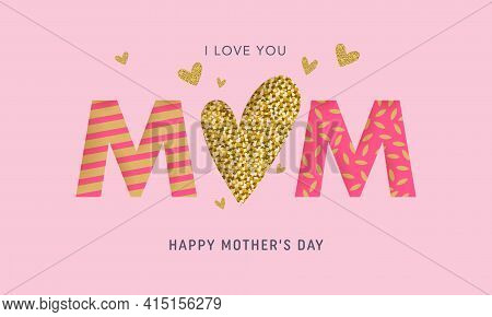 Happy Mothers Day Card. Big Heart Made Of Gold Foil