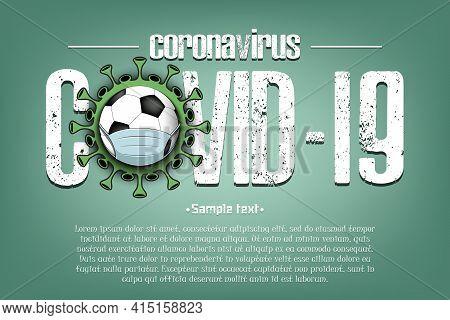 Coronavirus Sign With Soccer Ball In Mask