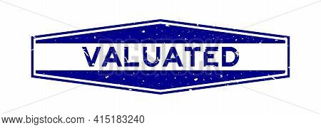 Grunge Blue Valuated Word Hexagon Rubber Seal Stamp On White Background