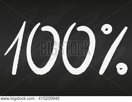100 One Hundred Percent Sign On Black Chalkboard Simple Flat Vector Illustration