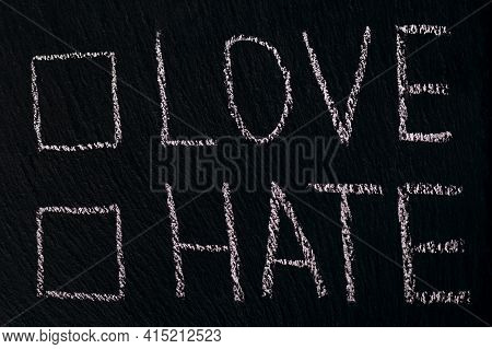 Writing In Chalk On A Rough Board Or Asphalt Love Hate With Checkmark Option. The Concept Of Choosin