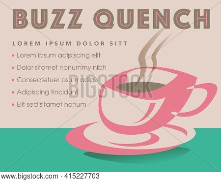 Buzz Quench Is The Theme Of This Fun And Funky Coffee Graphic.  Can Be Used For A Number Of Coffee V
