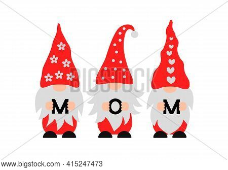 Mothers Day Gnomes. Cute Nordic Gnomes Holding Letters Mom. Vector Template For Mother S Day Greetin