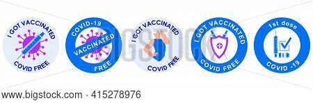 A Collection Of Five Different Vaccination Stamps Or Stickers. I Got Vaccinated. The Girl Shows The