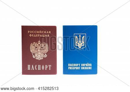 Passport Of The Russian Federation And Ukrainian Foreign Passport Isolated On White Background
