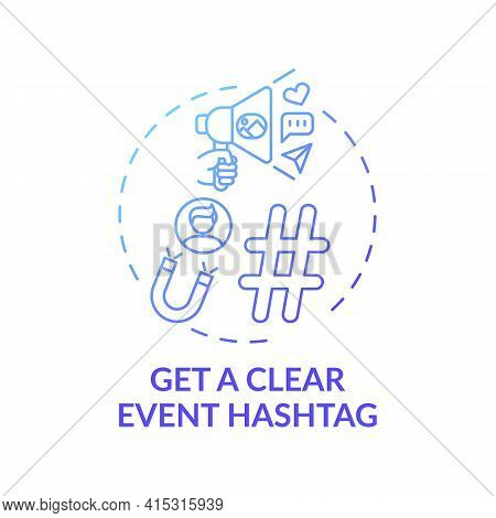 Getting Clear Event Hashtag Concept Icon. Ve Marketing Tip Idea Thin Line Illustration. Hashtag Stra