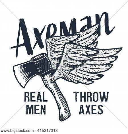 Axeman Ax. Flying Axe With Wings. Lumberjack Print