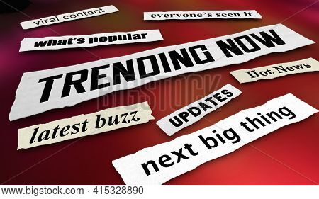 Trending Now Hot Buzz Viral Content News Communications Headlines 3d Illustration