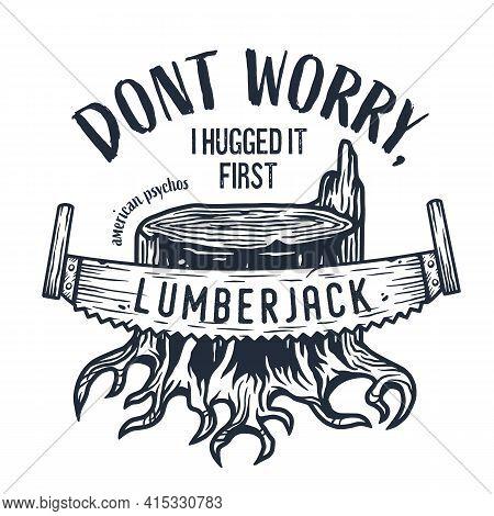 Lumberjack Stump With Saw For Axeman Print Design