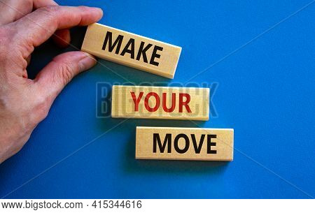 Make Your Move Symbol. Wooden Blocks With Words 'make Your Move'. Beautiful Blue Background, Busines