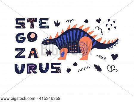 Vector Illustration With Dinosaur And Stegosaurus Inscription. In Style Hand Drawn. Poster, Postcard