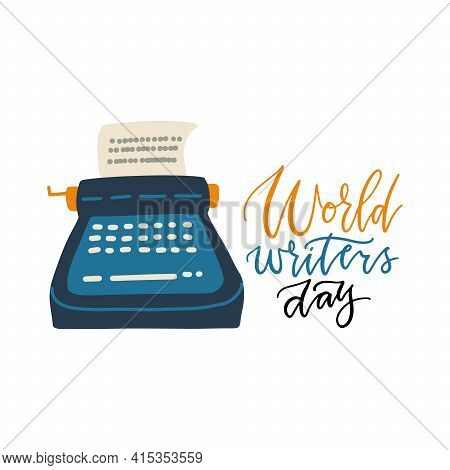 World Writers Day - Hand Drawn Lettering On White Background. World Writers Day Banner With Old Type