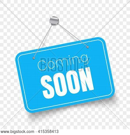 Coming Soon Signboard Isolated. Vector Sign Illustration