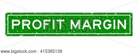 Grunge Green Profit Margin Word Square Rubber Seal Stamp On White Background