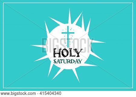 Christian Greeting Card Or Holy Saturday  Banner Before Easter. Holy Week Flat Vector Illustration I