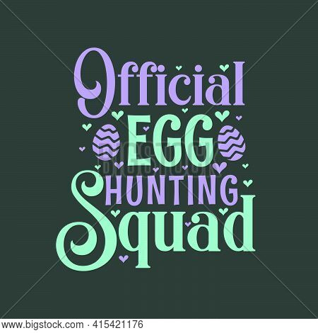 Official Egg Hunting Squad, Easter Lettering Design Svg