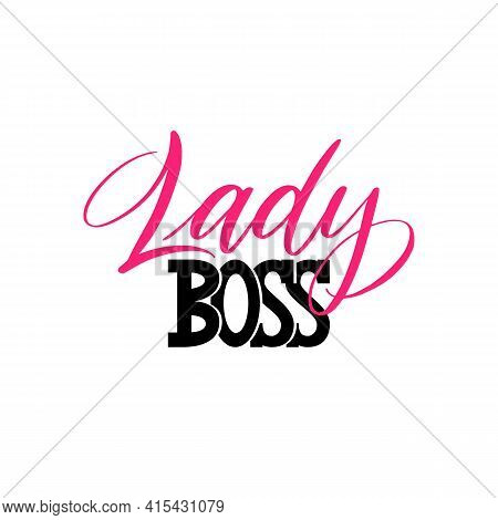 Lady Boss A Quote. Lettering Lady Boss As Postcard