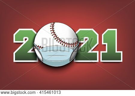 2021 And Baseball Ball In Mask